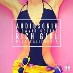 Audiosonik & David Celine — Rich Girl (Miss California) (Radio Edit)