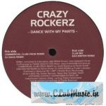 Crazy Rockerz — Dance With My Pants (Club Mix Edit)