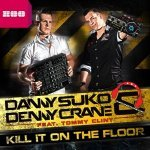 Danny Suko & Denny Crane feat. Tommy Clint — Kill It On The Floor (Empyre One Remix)