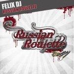 Felix DJ — Russian Roulette (Blunatix Meets B-Tastic Edit)