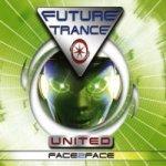 Future Trance United — Face 2 Face (Video Edit)