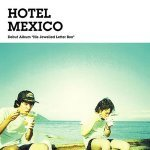 Hotel Mexico — Its Twinkle