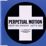 Perpetual Motion — Keep on Dancin' (Let's Go)