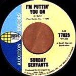 Sunday Servants — I'm Puttin' You On