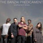 The Banzai Predicament — Orphaned Skies