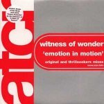 Witness of Wonder — Emotions In Motion (Thrillseekers Remix)